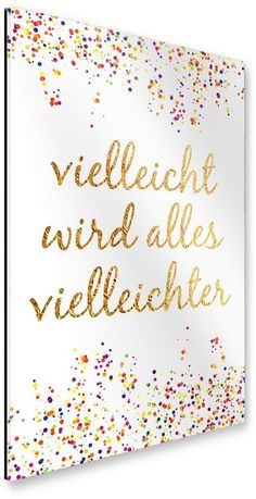 Maybe everything will be saying confetti- Vielleicht wird alles vielleichter Spruch Konfetti Maybe everything will be saying confetti - Words Quotes, Sayings, True Words, Hand Lettering, Quotations, Diy And Crafts, About Me Blog, Inspirational Quotes, Letters