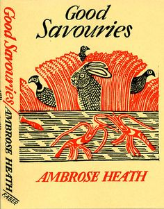 Good Savouries by Ambrose Heath (OP). Cover designed by Edward Bawden - 1930s copy by Faber and Faber.
