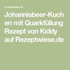 Johannisbeer-Kuchen mit Quarkfüllung Rezept von Kiddy auf Rezeptwiese.de