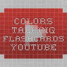 Colors - Talking Flashcards - YouTube https://www.youtube.com/watch?v=qi3axJ9POnw