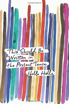 This Should Be Written in the Present Tense by Helle Helle http://www.amazon.com/dp/1593766335/ref=cm_sw_r_pi_dp_35MNwb1NJBKM4