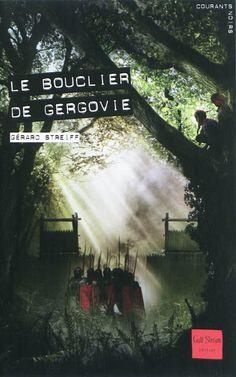 Le bouclier de Gergovie. Streiff, Gérard