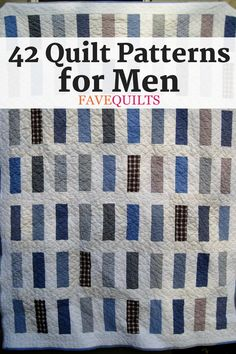 Take a look at our new collection of quilt patterns for men to find the perfect Father's Day project for your dad.