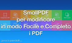 Modificare in modo Facile e Completo i PDF, trasformandoli, convertendoli e molto altro ancora grazie a SmallPDF