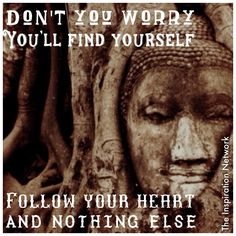 """""""Don't you worry. You'll find yourself. Follow your heart. And nothing else."""" #quote"""