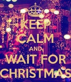 Keep calm XMas is coming - I usually am waiting for Halloween but I miss Xmas festivities