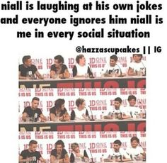 Niall is me  im crying and laughing