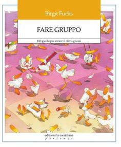 FantaLogica by edizioni la meridiana - issuu Group Games, Team Building, Book Lists, Childrens Books, Author, Education, Reading, School, Kids