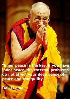 Inner peace is the key. If you have inner peace, external problems do not affect your deep sense of peace and tranquility. - Dalai Lama quote
