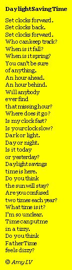 A poem for Daylight Saving Time from The Poem Farm, Amy Ludwig VanDerwater's ad-free, searchable blog full of hundreds of poems and poem mini lessons for home and classroom