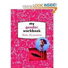 My Gender Workbook: How to Become a Real Man, a Real Woman, the Real You, or Something Else Entirely: How to Become the Kind of Man or Woman You .or Something Else Entirely Queer Books, Consumer Behaviour, Something Else, Real Man, Diy Craft Projects, Good Books, How To Become, Gender, Make It Yourself