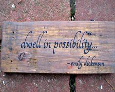 "For Sale: Rustic wood sign ""dwell in possibility"" emily dickensen quote by PathLighter $25"