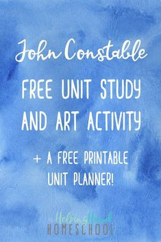 Learn about the life and works of British artist John Constable with a fun and free unit study & art lesson. There's also a free unit study planner! Homeschool Curriculum, Homeschooling Resources, Teaching Kids, Kids Learning, Study Planner, Charlotte Mason, Unit Studies, Study Ideas, Art Ideas
