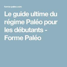 Le guide ultime du régime Paléo pour les débutants - Forme Paléo