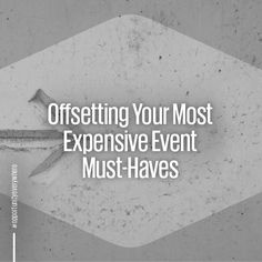 When you know what your most expensive must-haves are, you can build your budget around them.  . #musthave #nicetohave #planner #eventplanner  #eventstrategy #events #corporateevents #eventadvice #eventblogs #bloggers #eventtips #eeventexpense #expenses #eventprofs