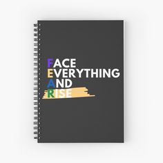 Face Everything And Rise, My Notebook, Spiral, Finding Yourself, Art Prints, Motivation, Printed, Awesome, Inspiration