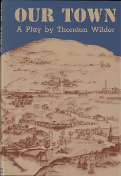 """Our Town, A Play in Three Acts:""""Something truly magical. Was blown away by the quality of Thornton Wilder's writing, slow moving at first but intentionally with a death blow of a payoff."""""""