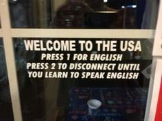 While I do believe that English SHOULD be learned (and 99% of the time IS) by MOST immigrants (the exception being elderly relatives here only to live out their golden years and not really functioning in society) I disagree with this IGNORANT AS HELL crap right here… Let's be honest… What this is attacking is SPANISH… And the U.S. happens to be the SECOND LARGEST Spanish-speaking country in the world and that IS NOT going to change… Bilingual LOVE ALL DAY! Kill this ignorance already……