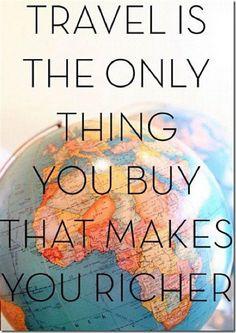 #Viajar es la única cosa por la que pagas y te hace más rico! #Sueña