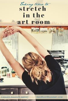 Taking Time To Stretch In The Art Room at She Must Make Art.  Watercolor artist Christy Sheeler shares thoughts on taking time to stretch in the art room.  She shares ideas for where to start and how you might plan out your own routine for your creative practice.    Pin now and read later!