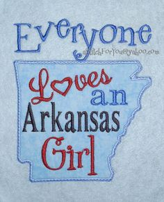 ARKANSAS State Applique, Everyone loves an Arkansas Girl - INSTANT Download Machine Embroidery Design by Carrie