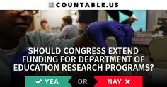 Should Congress Extend Funding For Department Of Education Research Programs? #countable #politics #California #Education #Families  #Government #ScienceandTechnology #States