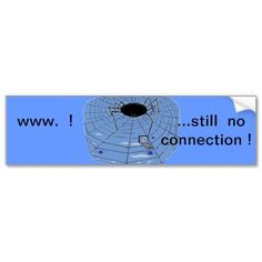W.W.W.! still no connection ! says the spider with his laptop, after he worked so hard. bumper sticker by www.zazzle.com/artistjandavies*