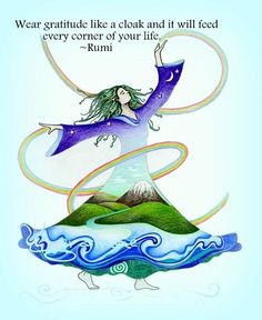 Wear gratitude. Rumi