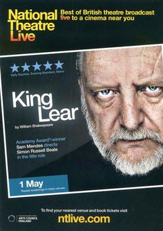"""National Theatre Live / """"King Lear"""" theatrical poster, 2014.  This new adaptation of the William Shakespeare play was directed by Sam Mendes and broadcast to cinemas worldwide on May 1, 2014. Shakespeare Plays, William Shakespeare, Simon Russell Beale, National Theatre Live, Sam Mendes, Best Of British, King Lear, Theatre Shows, Academy Award Winners"""