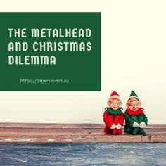 The Metalhead and Christmas Dilemma
