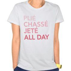 plie chasse jete all day ballet T Shirt, Hoodie Sweatshirt