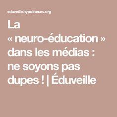 La «neuro-éducation» dans les médias : ne soyons pas dupes ! | Éduveille