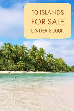 Do you dream of moving to an island? We suggest taking it one step further and buying your own private island.