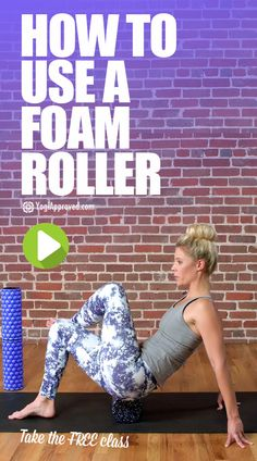 Benefits of Using Foam Rollers + Tips to Get You Started (Video Tutorial)