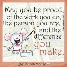 May you be proud...Little Church Mouse 11 March 2015.
