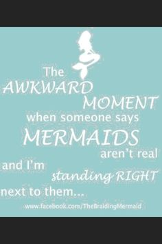 Keep calm and be a mermaid - mermaids are real ;)