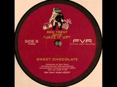 Ron Trent - Sweet Chocolate - YouTube