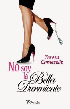 NO SOY LA BELLA DURMIENTE, TERESA CAMESELLE http://bookadictas.blogspot.com/2014/10/no-soy-la-bella-durmiente-teresa.html