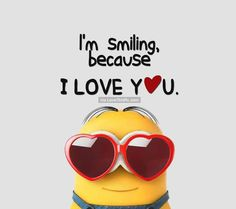Best 50 Minions Humor Quotes – Quotes Words Sayings Minion Love Quotes, Minions Quotes, Cute Minions, My Minion, Smiley T Shirt, Because I Love You, My Love, Funny Minion Pictures, Despicable Me