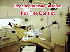 Preparing for the Dentist | SharingMom | Recipes & Tips for Autism and Other Disorders