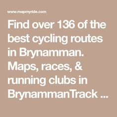Find over 136 of the best cycling routes in Brynamman. Maps, races, & running clubs in BrynammanTrack & analyze your rides.