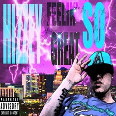 Stream Feelin' So Great Mixtape by HIzzey Hosted by N/A Weed Music, Tucson, Mixtape, Hip Hop, Lyrics, Content, Fun, Check, Fin Fun