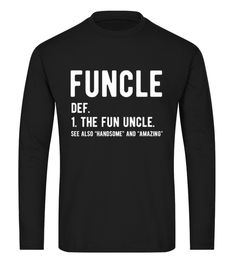 "# Funcle The Fun Uncle T shirt .  Funcle The Fun Uncle T shirtFuncle t-shirt, uncle shirt   TIP: If you buy 2 or more (hint: make a gift for someone or team up) you'll save quite a lot on shipping.     Guaranteed safe and secure checkout via:  Paypal | VISA | MASTERCARD   Click the GREEN BUTTON, select your size and style.   ?? Click GREEN BUTTON Below To Order ??  To contact us via e-mail, please go to the section ""Frequently asked questions"". US (646) 741 - 2095 UK 020 3868 8072 France 01…"
