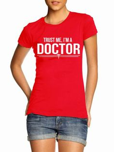 Juniors Trust Me Im A Doctor Funny Hospital Novelty Humor T-Shirt
