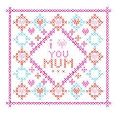 i <3 you Mum, i <3 you Mom, Mother's Day DIY Cross stitch artwork for card, frame or transfer printing