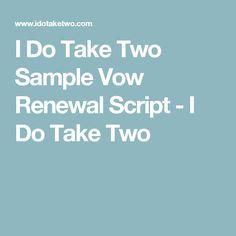 I Do Take Two Sample Vow Renewal Script - I Do Take Two