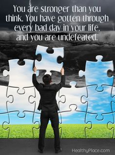 Quote on PTSD: You are stronger than you think. You have gotten through every bad day in your life, and you are undefeated. www.HealthyPlace.com Mental Health Quotes, Mental Health Matters, Good Mental Health, Mentally Strong, You Are Strong, Motivational Quotes, Funny Quotes, Inspirational Quotes, Ptsd Quotes