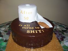 """""""After 50 it all turns to shit!"""" Bday Cake"""