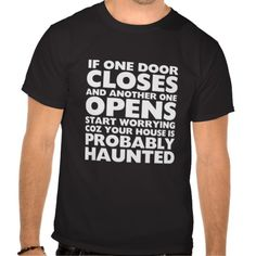 #Funny Inspirational Quote T-shirt #sarcasm #humor If one door closed and another one opens