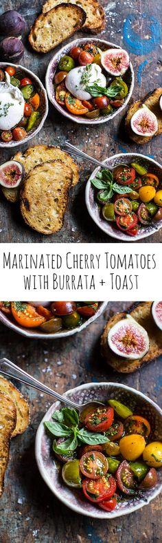 Marinated Cherry Tomatoes with Burrata + Toast   halfbakedharvest.com @hbharvest